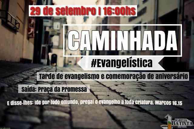Una: 1ª Igreja Batista irá realizar uma caminhada evangelística dia 29